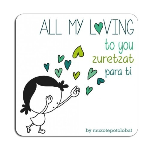 """Imán """"All my loving you, zuretzat, para tí"""""""