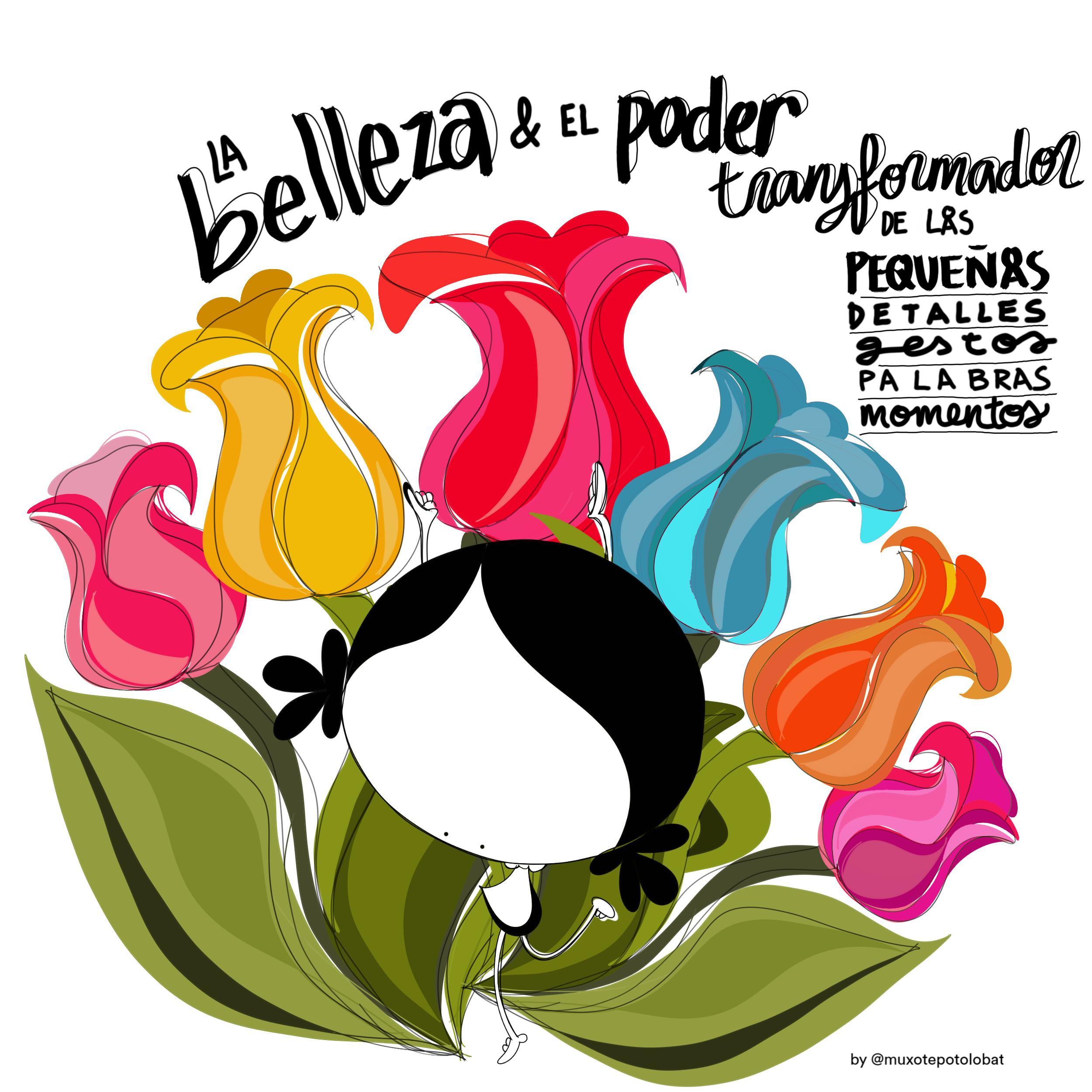 La belleza y el poder transformador by Muxote Potolo Bat